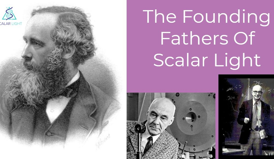 The Founding Fathers Of Scalar Light