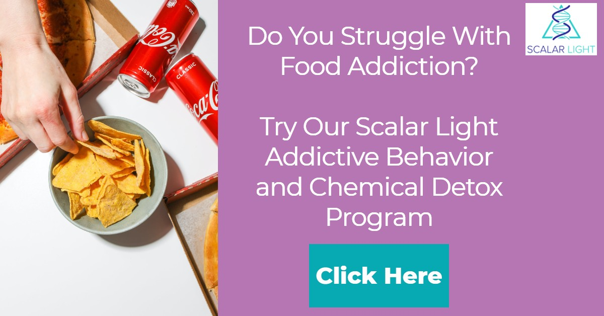 Addictive Behavior and Chemical Detox for Food Addiction with Scalar Light