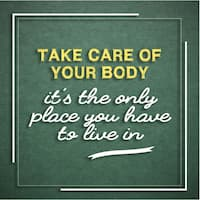 Take care of your body, it's the only place you have to live in. Health motivational/inspirational quote