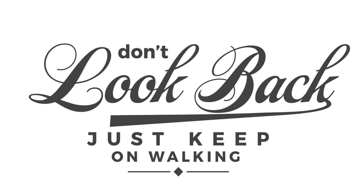 Dont look back just keep on walking for weight loss quote
